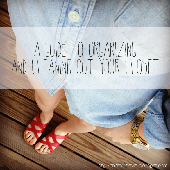 The forge how to a guide to organizing and cleaning out - Cleaning out your closet ...
