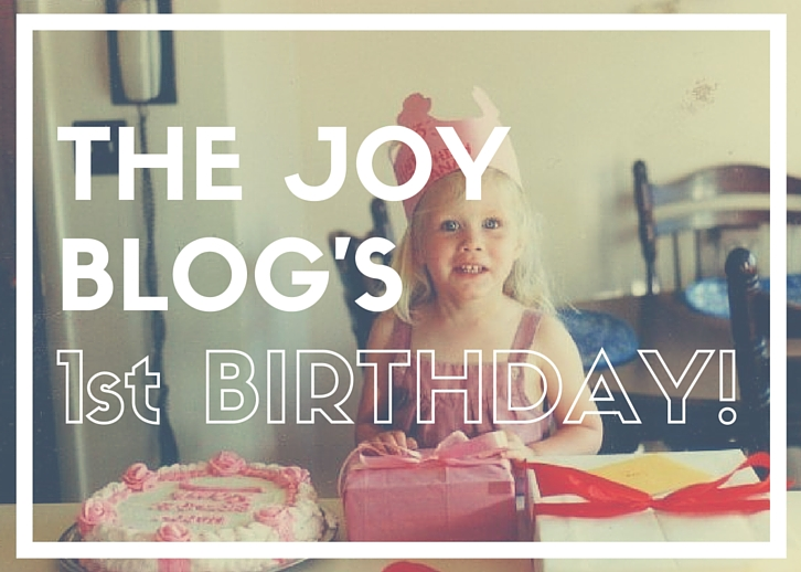 Happy Birthday to The Joy Blog