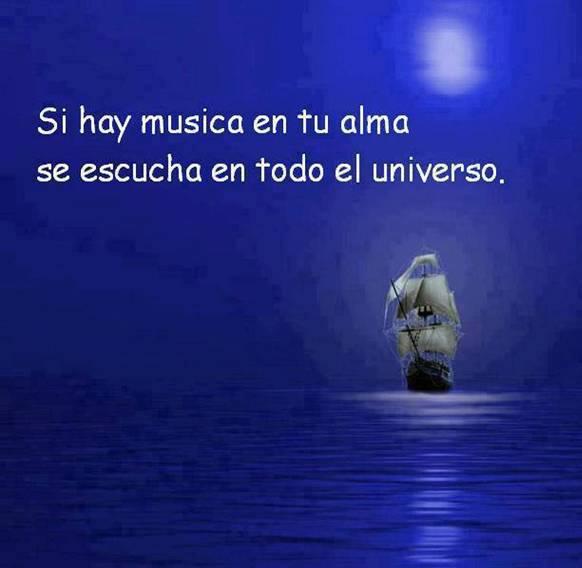 Frases Si Hay Música En Tu Alma Se Escucha En Todo El