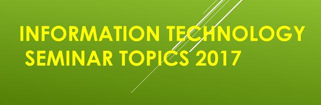 Information Technology Seminar Topics