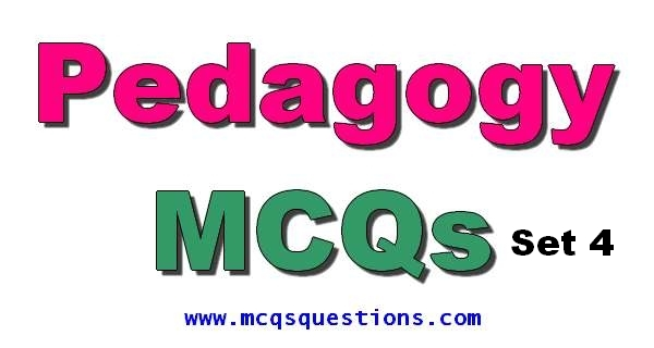 Educators Jobs Pedagogy Mcqs set 4