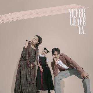 Lirik Lagu Never Leave Ya GAC Dunialiriklagu.info