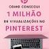 Como eu consegui 3 milhões de visualizações no Pinterest  (Com dados)