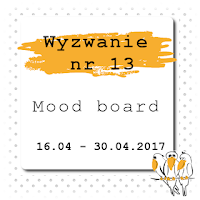 http://bialekruczki.blogspot.com/2017/04/wyzwanie-nr-13-mood-board.html