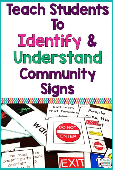 One of the life skills we need to work on with students is community signs. It's important that students not only know how to read the signs, but they also need to know what they mean. Here are some of the ways that we target the skills.