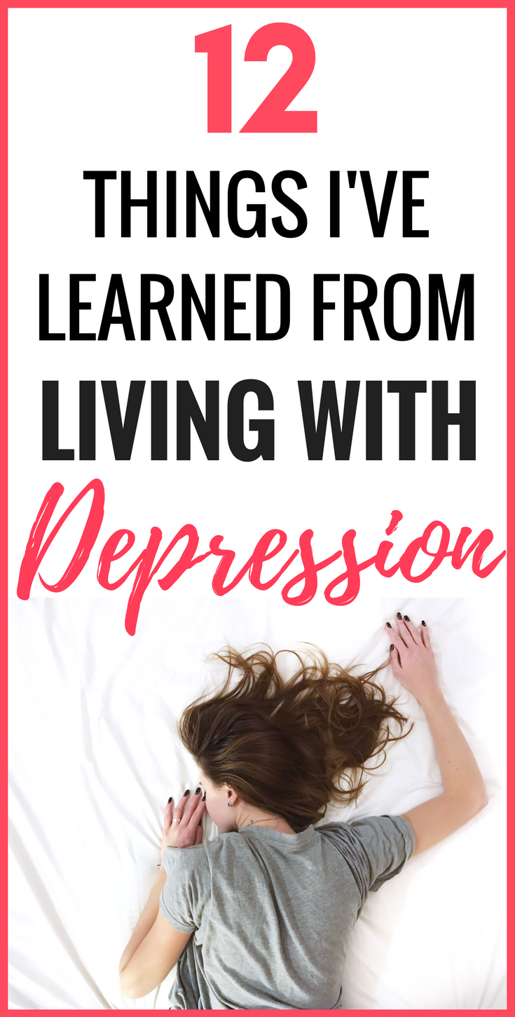 12 things I've learned from living with depression, living with depression, depression, depression treatment, depression cure