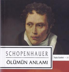 Arthur Schopenhauer – 11 – Ölümün Anlamı