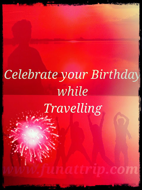 travelling on your birthday