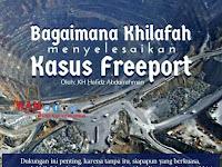 Bagaimana Khilafah menyelesaikan Kasus Freeport