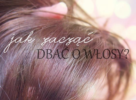 Jak zacząć dbać o włosy? Kilka rad dla początkujących :) - Czytaj więcej »