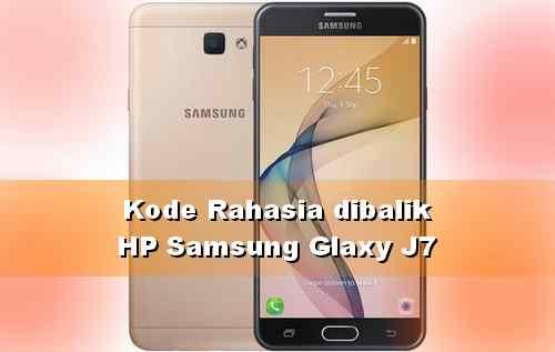 Kode rahasia Android Samsung galaxy J7