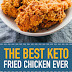 The Best Keto Fried Chicken Ever