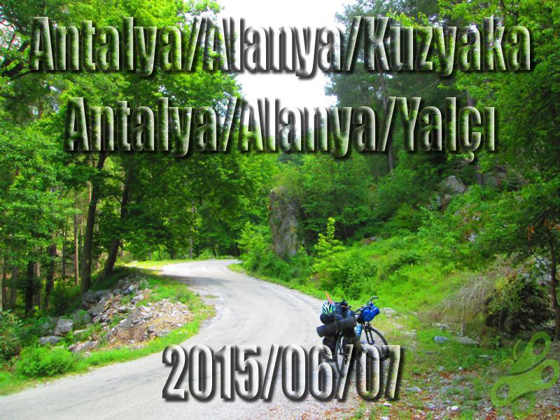 2015/06/07 Buralarda geziyorum bisiklet turu (BGBT) 24. Gün (Antalya/Alanya/Kuzyaka - Antalya/ Alanya/Yalçı)