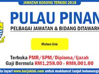 Jawatan Kosong Pulau Pinang 2018 - Terbuka PMR/SPM/Diploma/Ijazah