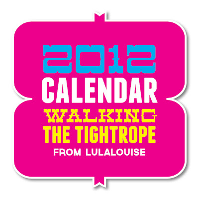 Lula Louise Free Printable 2012 Calendar - Walking the Tightrope