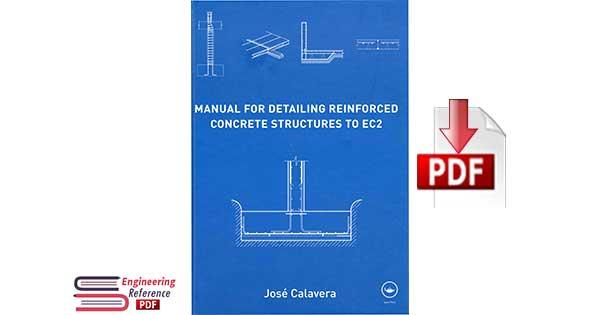 Manual for Detailing Reinforced Concrete Structures to EC2 1st Edition by José Calavera