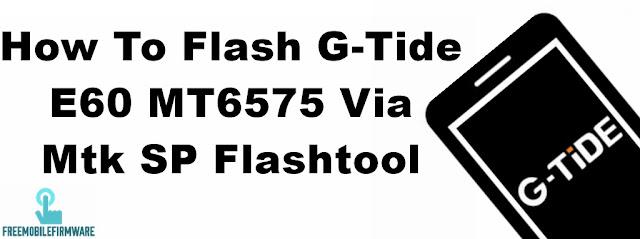 How To Flash G-Tide E60 MT6575 Via Mtk SP Flashtool