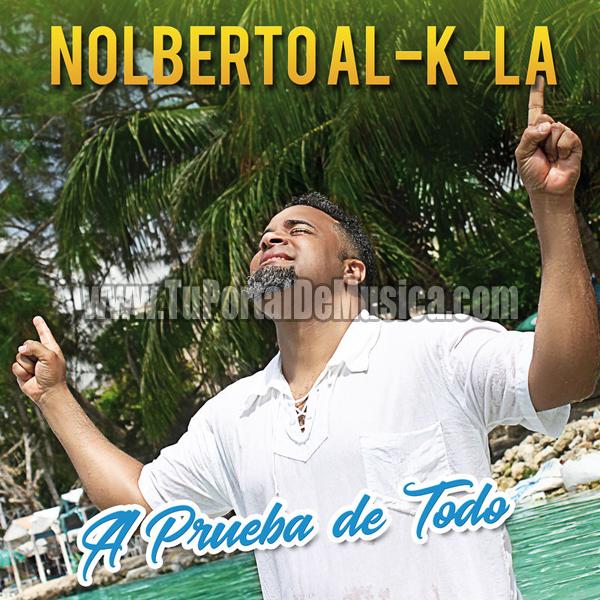 Nolberto Al K La - A Prueba de Todo (2017)