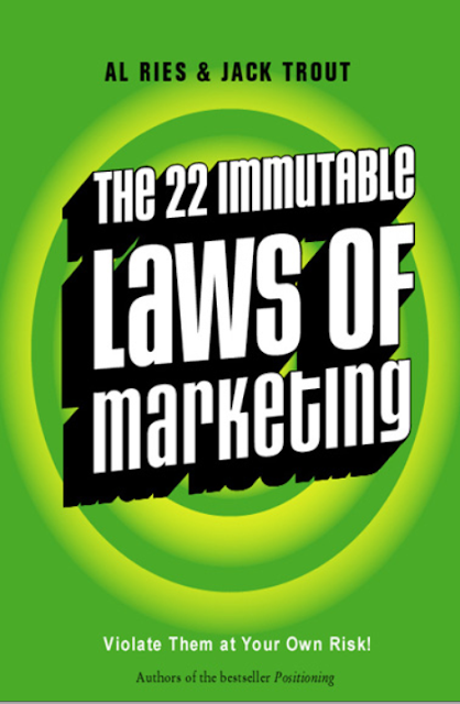 The 22 Immutable Laws of Marketing Violate Them at Your Own Risk by Al Ries and Jack Trout