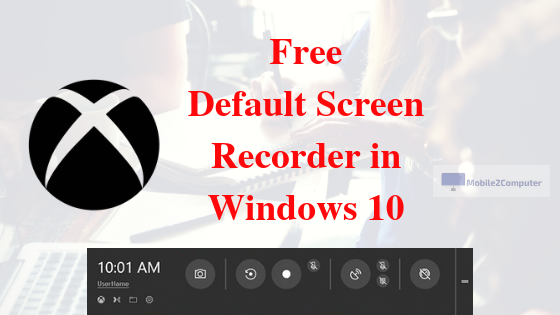 Xbox game bar free Screen Recorder for Windows 10