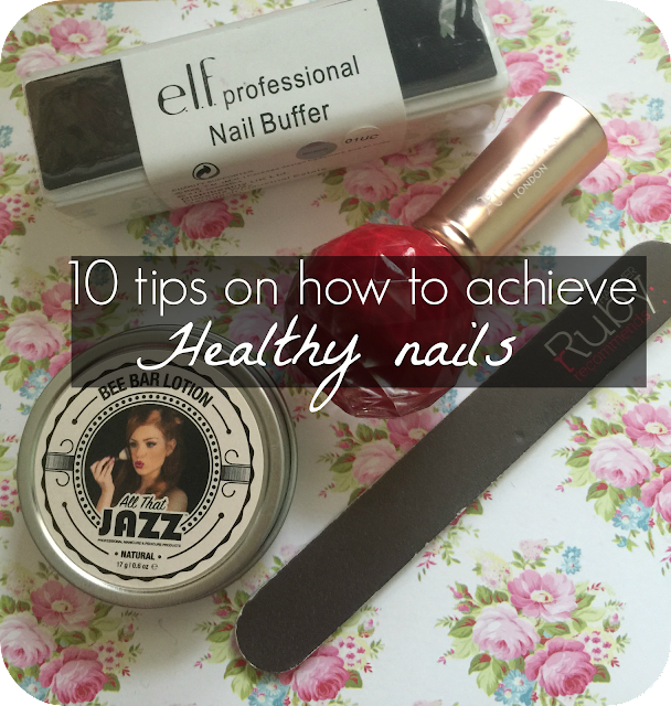 10 tips on how to achieve healthy nails