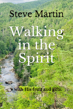 Walking in the Spirit by Steve Martin. Coming in September.