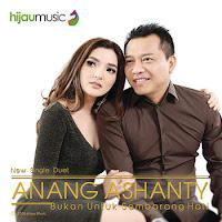 Lirik Lagu Ashanty & Anang Hermansyah Bukan Untuk Sembarang Hati