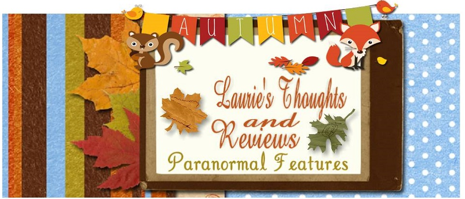 <center>Laurie's Paranormal Thoughts and Reviews</center>