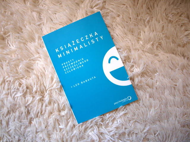 Recenzja książki: Leo Babauta -Książeczka minimalisty. Prosty przewodnik szczęśliwego człowieka