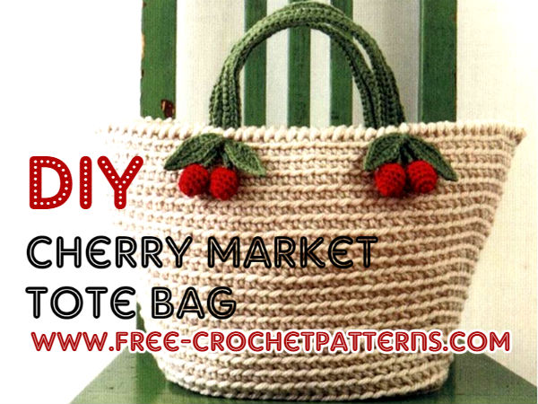 Cherry Market Tote Bag Free Crochet Pattern Free Crochet Patterns