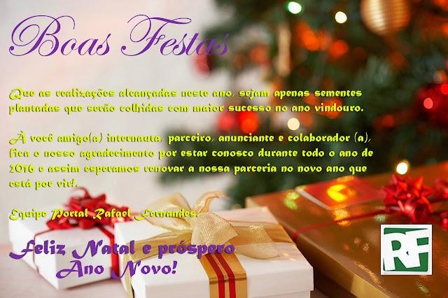 O Portal Rafael Fernandes deseja a você e sua família um Feliz Natal e próspero Ano Novo