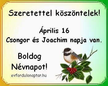 Április 16 - Csongor névnap
