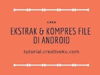 Cara Ekstrak dan Kompresi File di Android dengan ZArchiver