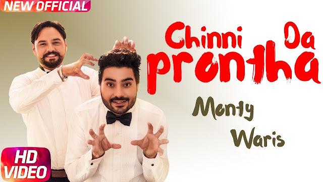 Chinni Da Prontha Song Lyrics | Monty & Waris | Desi Crew | Latest Punjabi Song 2018