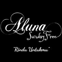 Lirik Lagu Aluna Rindu Untukmu (Feat Sunday Free)