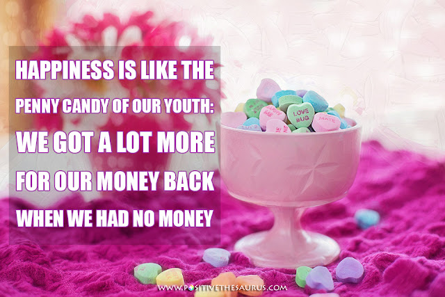 happy quote by mignon mclaughlin penny candy