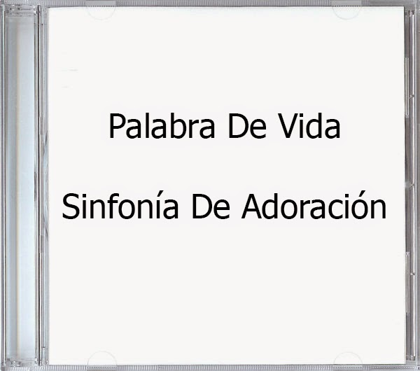 Palabra De Vida-Sinfonía De Adoración-
