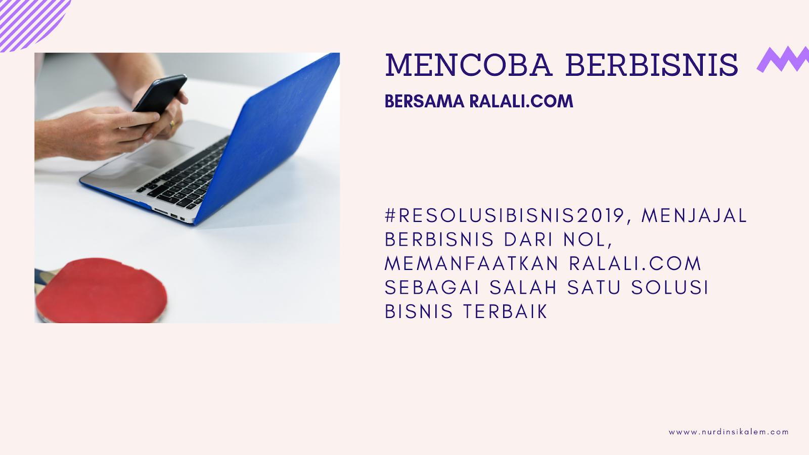 Resolusi bisnis 2019 bersama Ralali.com
