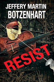 https://www.amazon.com/Resist-Jeffery-Martin-Botzenhart-ebook/dp/B06XJT2PYH/ref=sr_1_7?s=books&ie=UTF8&qid=1502727227&sr=1-7&keywords=jeffery+martin+botzenhart