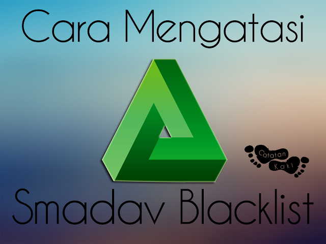 Cara Mengatasi Smadav yang Warna Hitam (Blacklist)