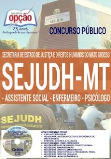 Apostila Sejudh - Secretaria de Estado de Justiça e Direitos MT,para o cargo de Assistente Social, Enfermeiro e Psicólogo.
