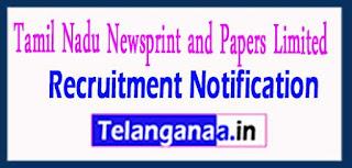 TNPL Tamil Nadu Newsprint and Papers Limited Recruitment Notification 2017 Last Date 13-05-2017