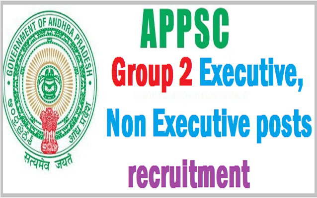 APPSC,Group 2 Executive, Non Executive posts recruitment