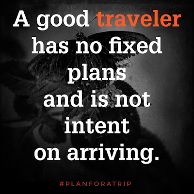 A Good Traveler Has No Fixed Plans