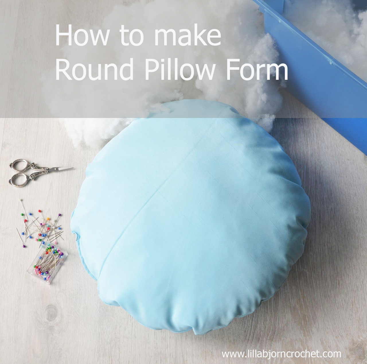 4 Easy Steps to remake a square pillow into a round insert form. Tutorial by Lilla Bjorn Crochet
