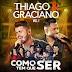 EP Thiago e Graciano – Como Tem Que Ser (Vol. 1) (2018)