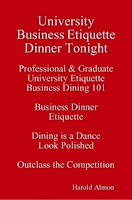 Professional and Graduate University Etiquette Business Dining 101