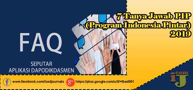 ✔7 Tanya Jawab PIP (Program Indonesia Pintar) 2019