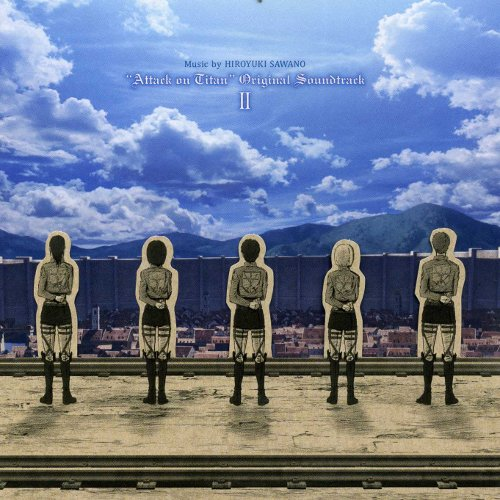 澤野弘之 - TVアニメ「進撃の巨人」オリジナルサウンドトラックII