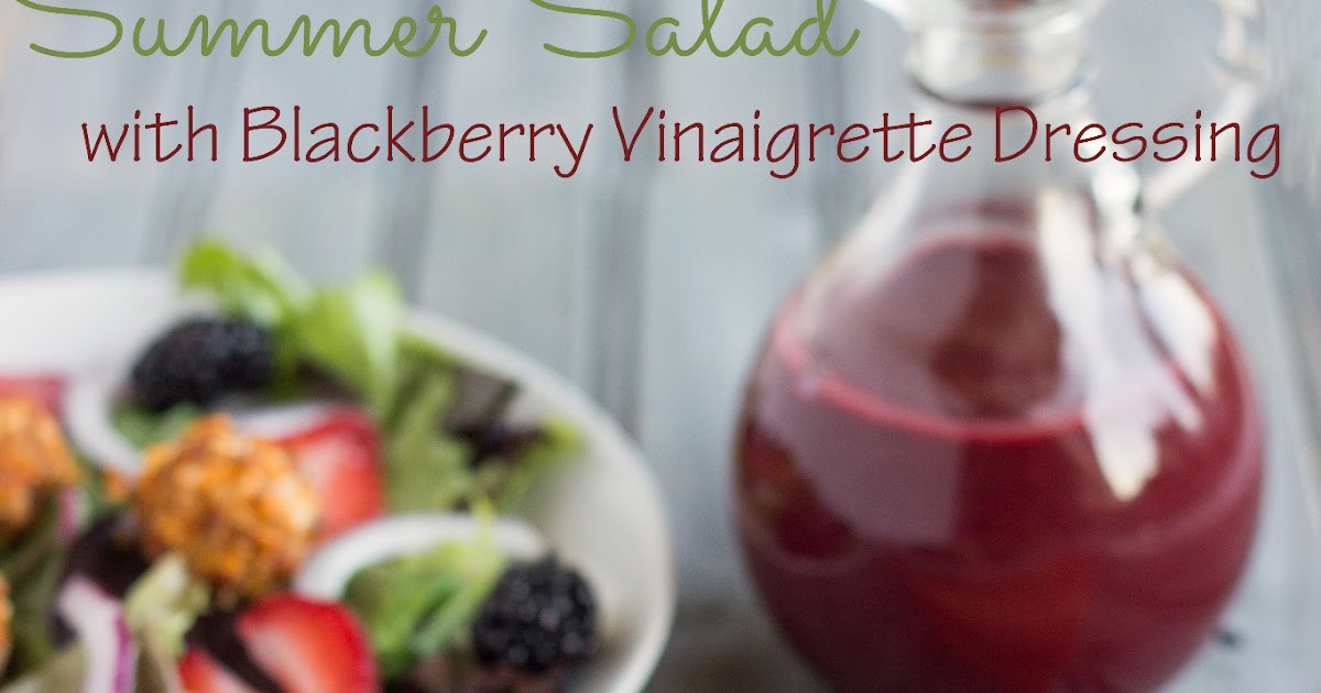 Summer Salad-Blackberry Vinaigrette | Cooking on the Front ...